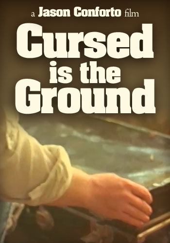 Cursed is the Ground